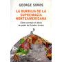 La Burbuja De La Supremacía Norteamericana George Soros