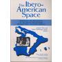 The Ibero American Space. J Roy -a Galinsoga Jorda, Editors