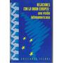Relaciones Con La Union Europea: Una Vision Latinoamericana