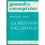 La Segunda Esclavitud. Armando Tagle