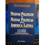 Nuevos Politicos Nuevas Políticas En America Latina Casas X0