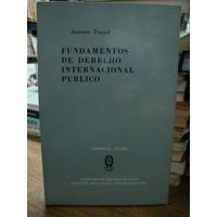 Fundamentos De Derecho Internacional Publico. Antonio Truyol