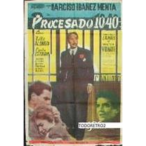 Afiche Procesado 1040 Narciso Ibáñez Menta, Walter Vida 1958