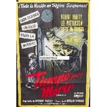 Afiche Tiempo De Morir Robert Beatty, Lee Patterson 1957