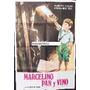 Afiche Marcelino Pan Y Vino Rafael Rivelles 1955