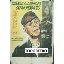 Afiche Cuando Los Duendes Cazan Perdices Luis Sandrini 1955