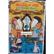 Afiche Maria De Oro Y El Perrito Azul - Dibujo Animado 1969