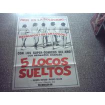 Afiche De Cine Cinco Locos Sueltos Año 1972 $ 150