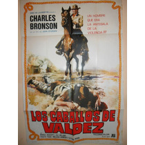 Poster Pelicula Los Caballos De Valdez 1973 Charles Bronson