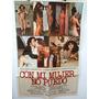 Afiche De Cine - Con Mi Mujer No Puedo