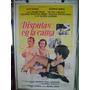 Afiche Cartel Poster Cine Argentino Disputas En La Cama