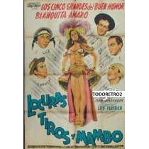 Afiche Locuras, Tiros Y Mambos Blanquita Amaro Bianquet 1951