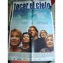 Afiche Orig Cine 1x0,72 Tocar El Cielo. Arana Blum Zorrilla