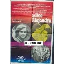 Poster Adios Alejandra Con Ángel Magaña, Raúl Padovani 1973