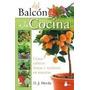 Del Balcon A La Cocina Como Cultivar Frutas Y Verduras