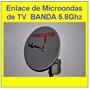 Enlace De Microondas Para Tv