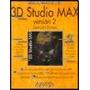 3d Studio Max 2.0 - Anaya - Julián Casas Luengo - Anaya
