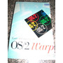 Manual Del Usuario Os/2 Warp - Ibm - Version 3 - Reliquia!!