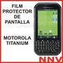 Film Protector De Pantalla Motorola Titanium - Nnv
