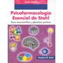 Psicofarmacologia Esencial De Stahl 4° Ed. - Nueva Edicion!!