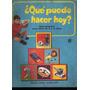 Que Puedo Hacer Hoy? - Nº 8 - Manualidades Para Niños