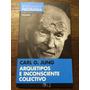 Arquetipos E Inconsciente Colectivo - C. G. Jung - Nuevo
