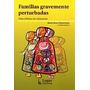 Familias Gravemente Perturbadas , Glasserman, Maria