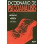 Diccionario De Psicoanalisis - Jean Laplanche (p)