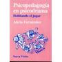Psicopedagogia En Psicodrama - Alicia Fernandez (nv)