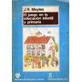 Moyles - El Juego En La Educación Infantil Y Primaria -