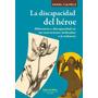 La Discapacidad Del Héroe. Calmels, Daniel