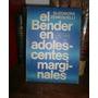 Zenequelli: El Bender En Adolescentes Marginales. Aplic Test