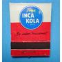 Antigua Cajita Fósforos Publicidad Inca Cola