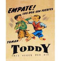 Carteles Antiguos De Chapa Gruesa 20x30cm Toddy Dr-059