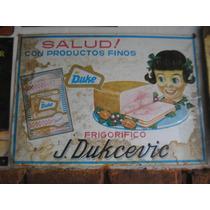Antiguo Cartel Chapa Propaganda