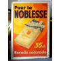 Antiguo Cartel Chapa Litografiada Pour La Noblesse 70x1,10mt