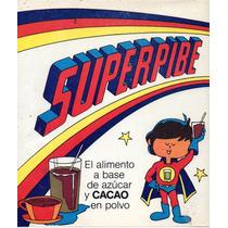 Superpibe Cacao En Polvo Publicidad Original No Toddy (a)