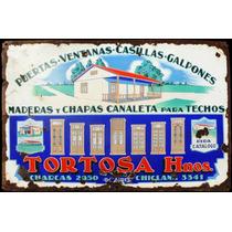 Cartel Antiguo Enlozado Tortosa Hnos. 22935