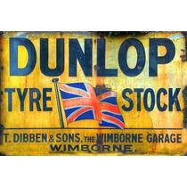 Carteles Antiguos Chapa Gruesa 30x45cm Dunlop Tyre Pe-069