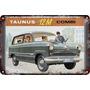 Carteles Antiguos Chapa Gruesa 60x40cm Ford Taunus Au-084