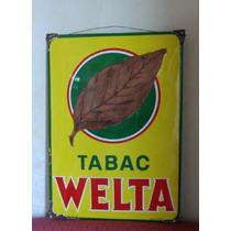Antiguo Cartel Esmaltado De Tabacos Welta