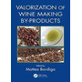 Valorization Of Wine Making By-products Libro Digital