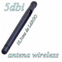 Antena Wireless Wifi De 5 Dbi - 10,5 Cms De Largo Oferta!!