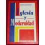 Iglesia Y Modernidad, Joseph Ratzinger, Super Oferta,