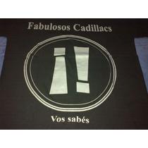 Remera Los Fabulosos Cadillacs Vos Sabes