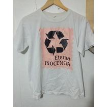 Remera Eterna Inocencia Recycle Oficial Mod.2011 /skate Punk
