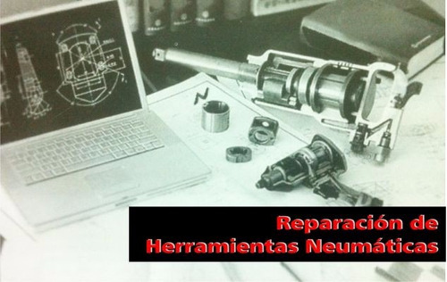 Reparacion De Herramientas Neumaticas - Expertos En Aire