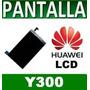 Lcd Pantalla Display Y300 Huawei Ascend Garantia