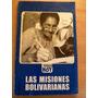 Las Misiones Bolivarianas / Gobierno Bolivariano Hugo Chavez