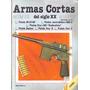 Armas Cortas Del Siglo Xx - Nº 13 - Hobby Press